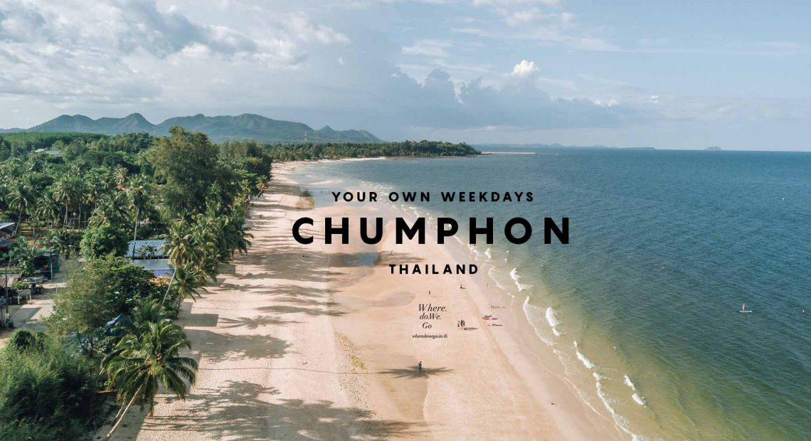 Your Own Weekdays, Chumphon.