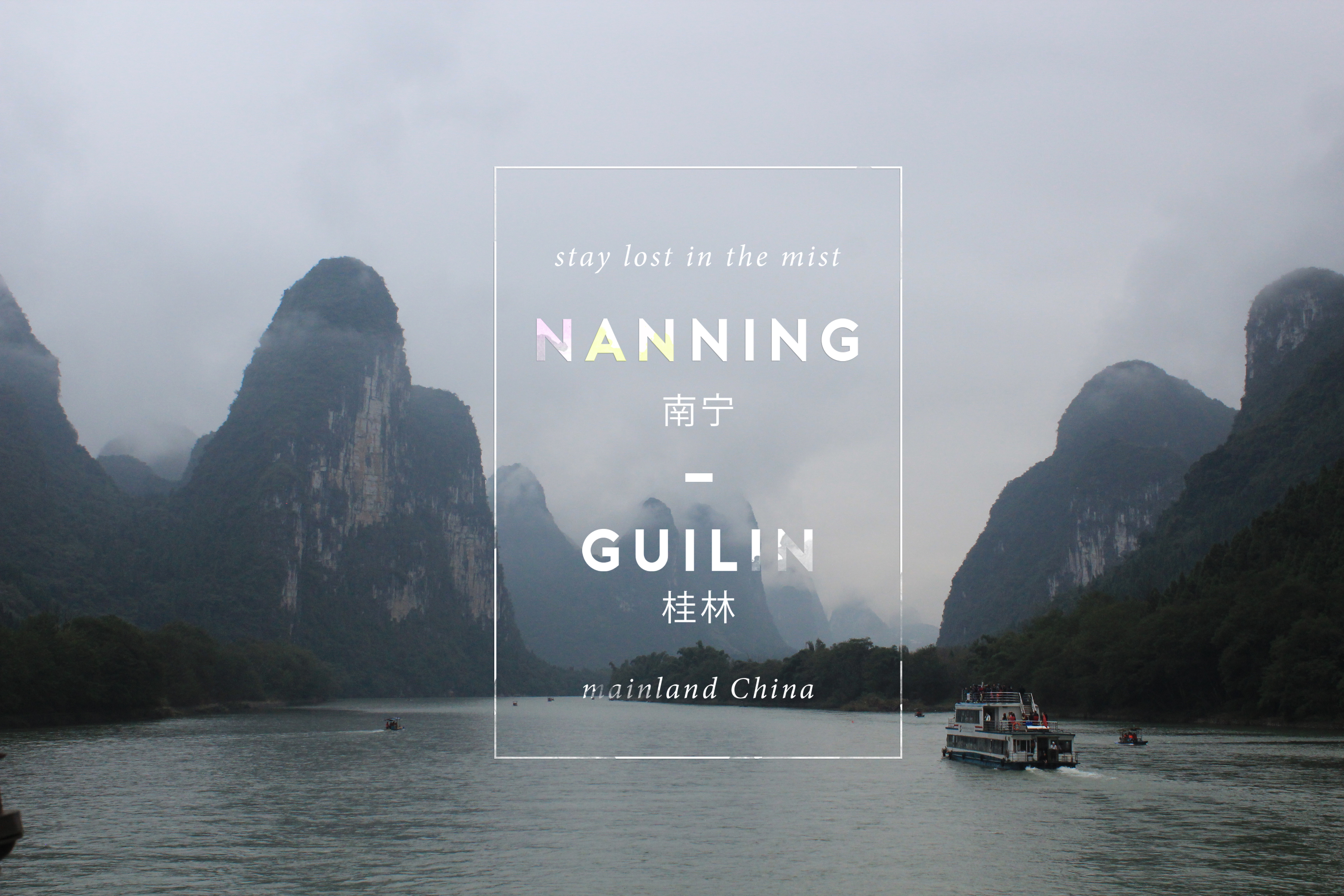 Stay lost in the mist, NANNING-GUILIN