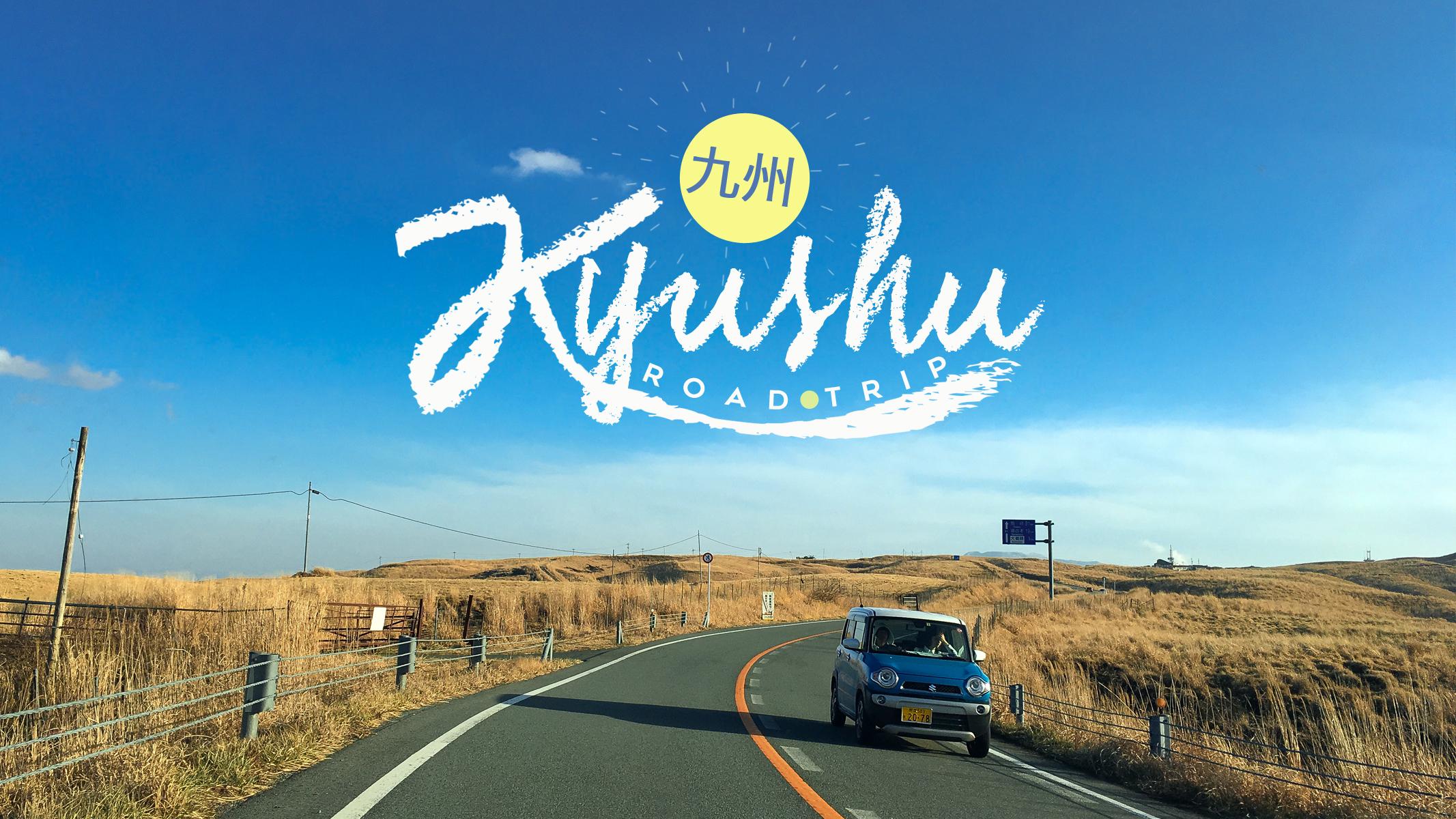Kyushu Road Trip,Memories of Japan!