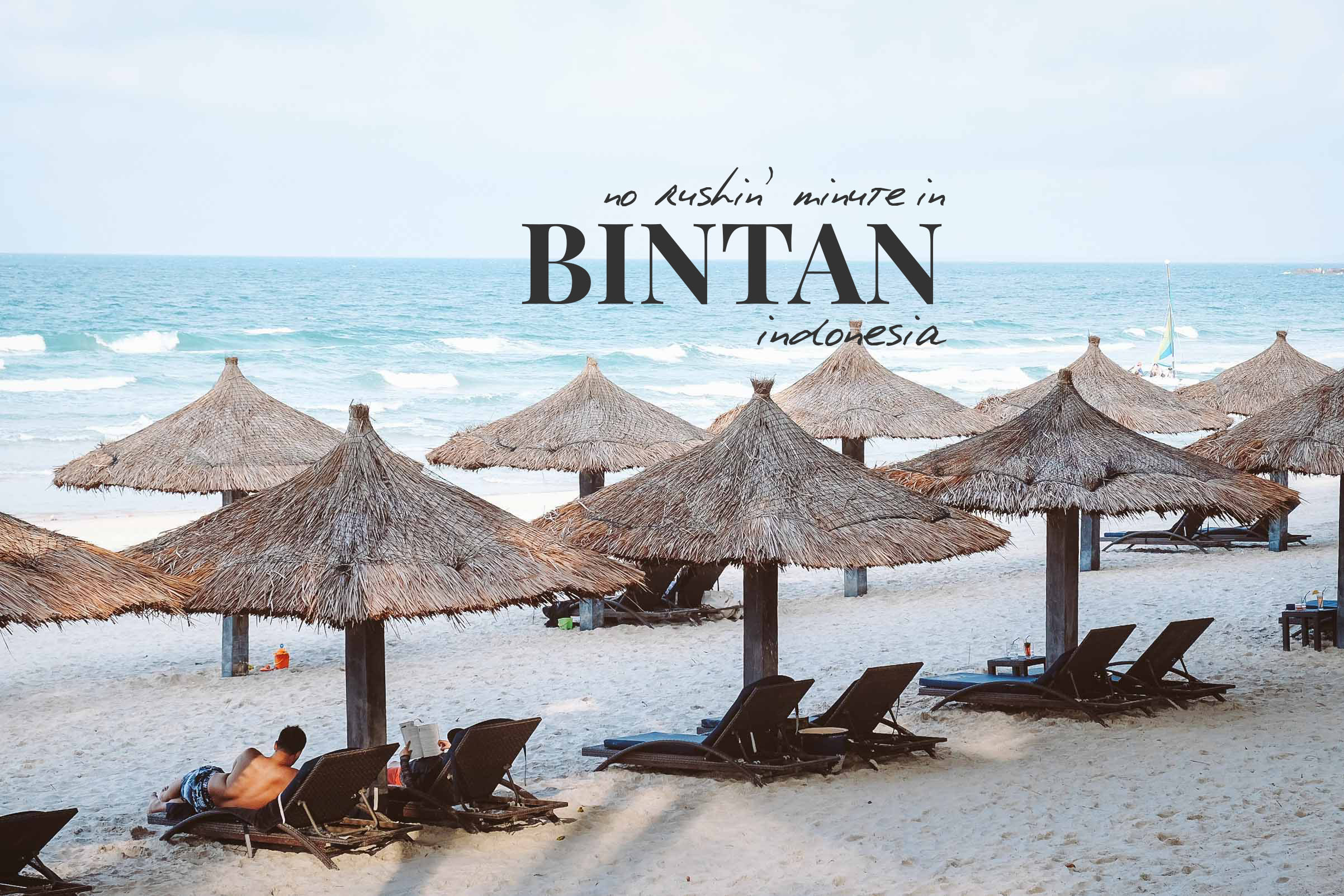 No rushin' minute in Bintan, Indonesia
