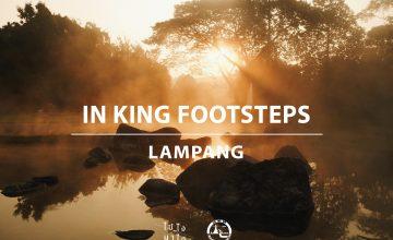 IN KING FOOTSTEPS, LAMPANG