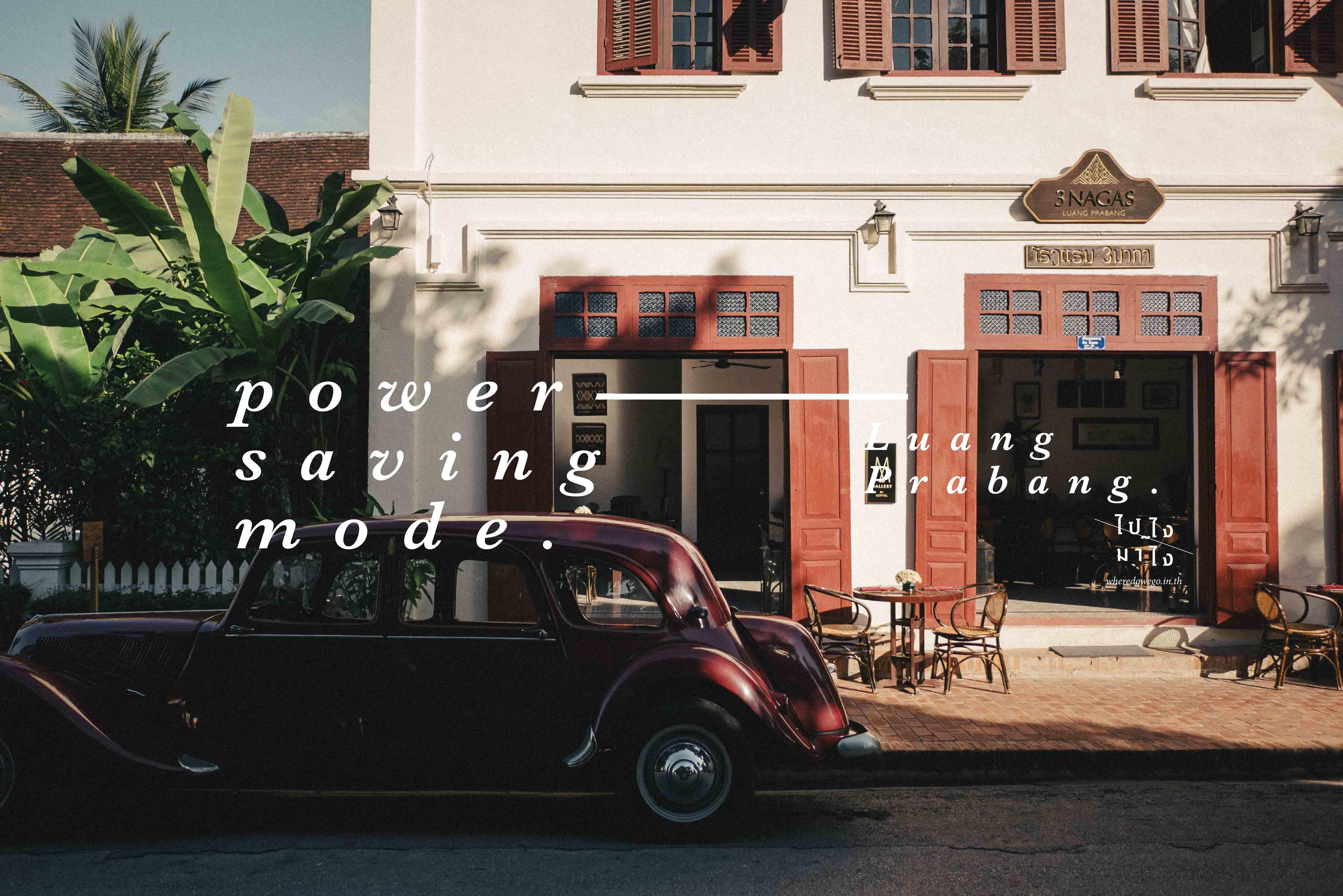 Power Saving Mode, Luang Prabang!