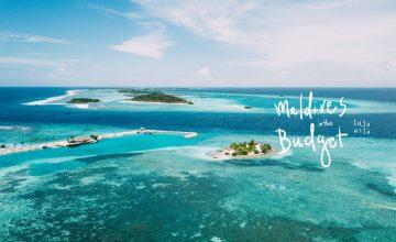Maldives in the budget จ่ายเบาๆ ไปไกลถึงมัลดีฟส์!