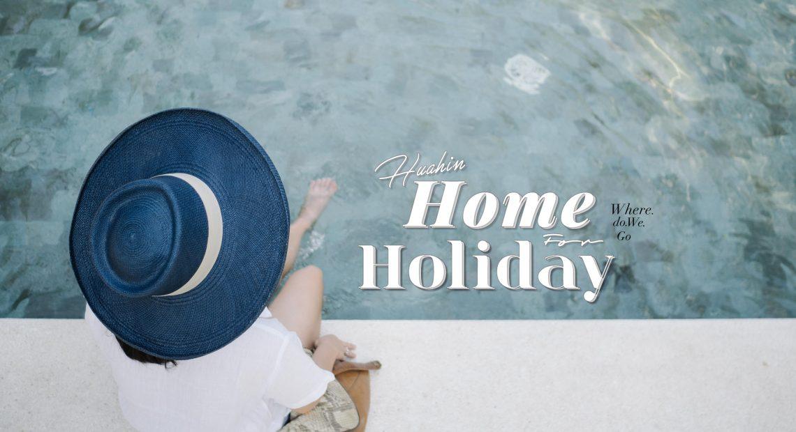 'HUAHIN' Home for Holiday.
