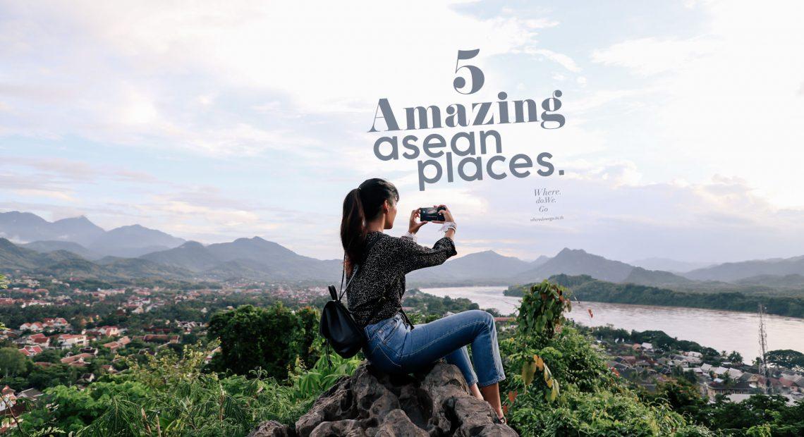 5 Amazing ASEAN Places!