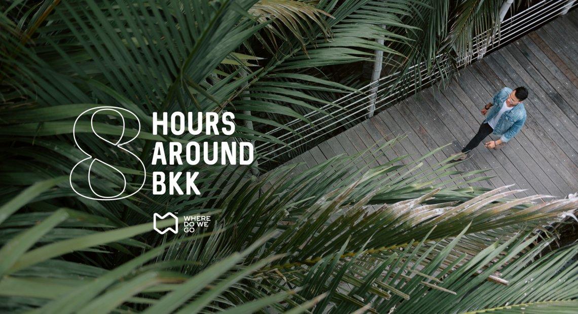 8 Hours Around BKK.