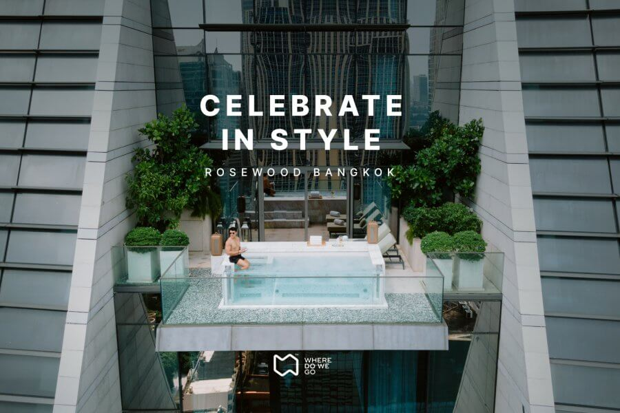 Celebrate in Style at Rosewood Bangkok.