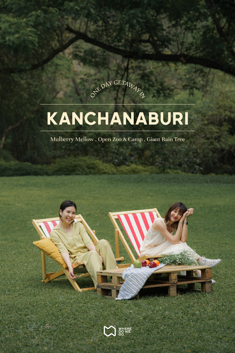 One Day Getaway in KANCHANABURI