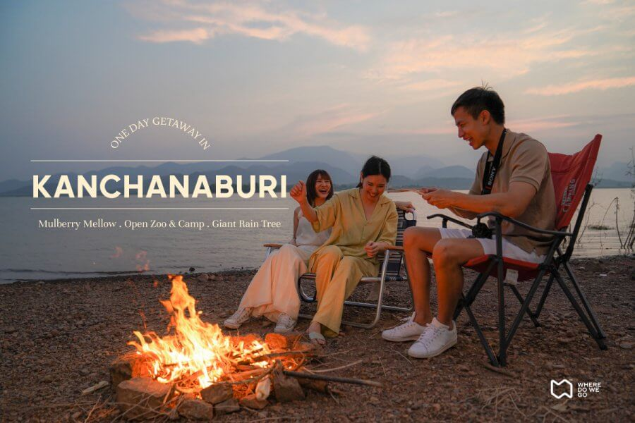 One Day Getaway in KANCHANABURI